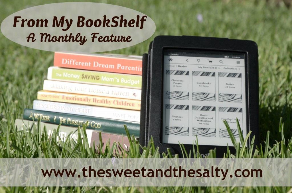 From My BookShelf: May 2013  A Monthly Feature on www.thesweetandthesalty.com Come find some new books and share some of your favorites